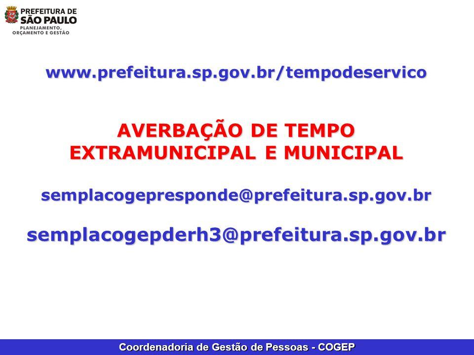 Coordenadoria de Gestão de Pessoas - COGEP www.prefeitura.sp.gov.br/tempodeservico AVERBAÇÃO DE TEMPO EXTRAMUNICIPAL E MUNICIPAL semplacogepresponde@p