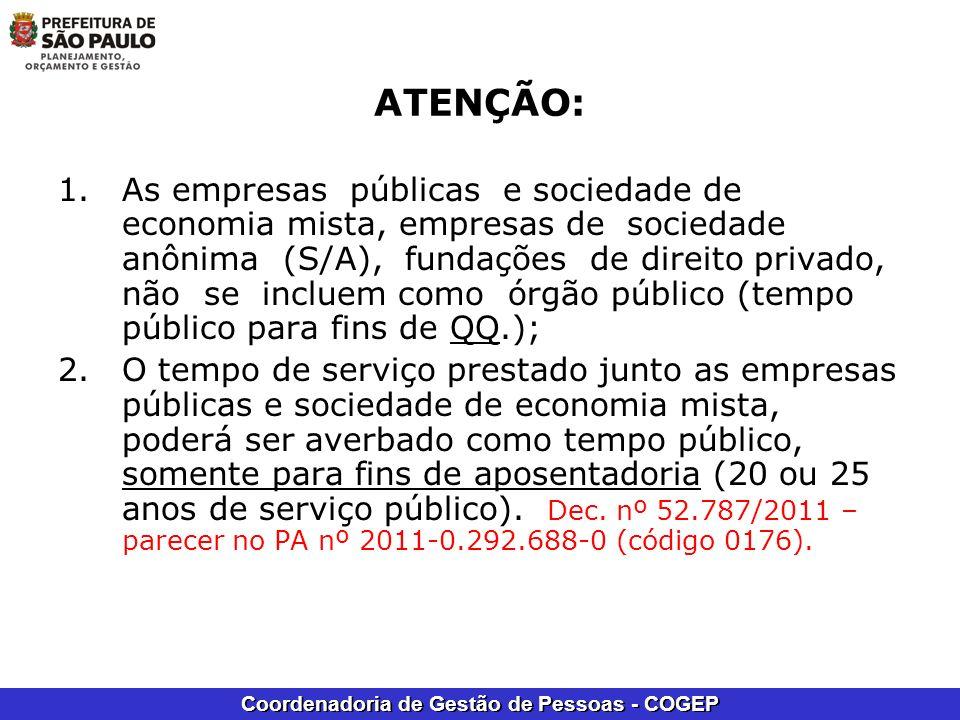 Coordenadoria de Gestão de Pessoas - COGEP ATENÇÃO: 1.As empresas públicas e sociedade de economia mista, empresas de sociedade anônima (S/A), fundaçõ