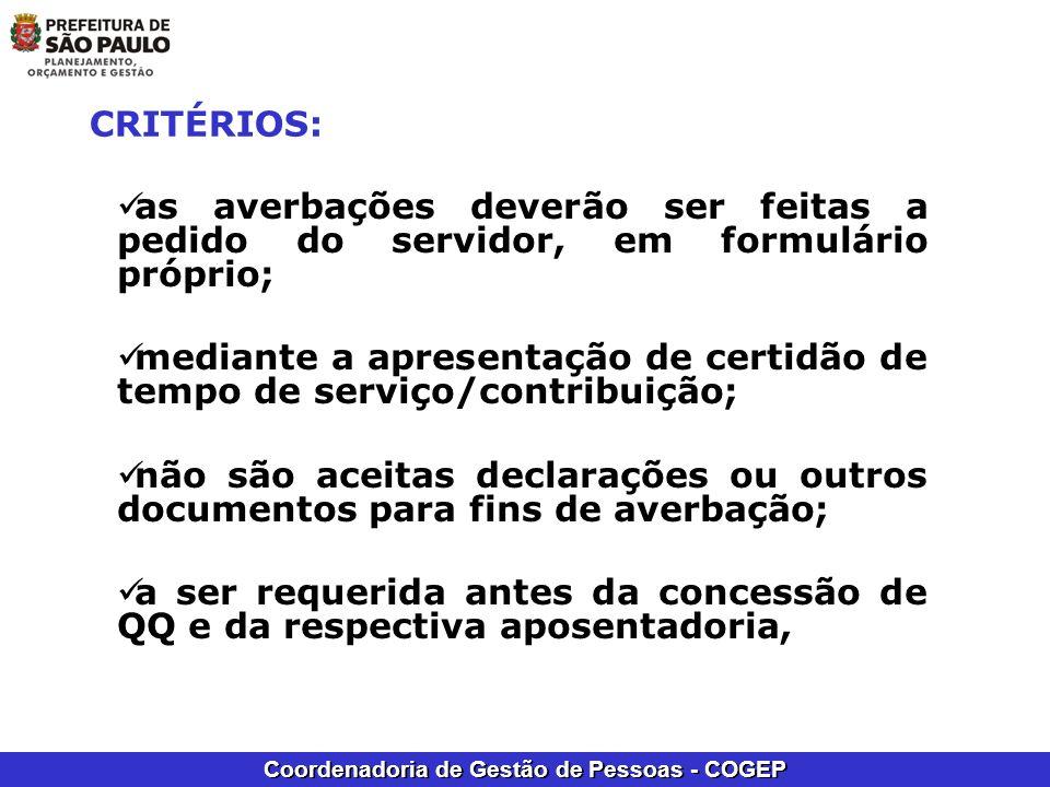 Coordenadoria de Gestão de Pessoas - COGEP CRITÉRIOS: as averbações deverão ser feitas a pedido do servidor, em formulário próprio; mediante a apresen