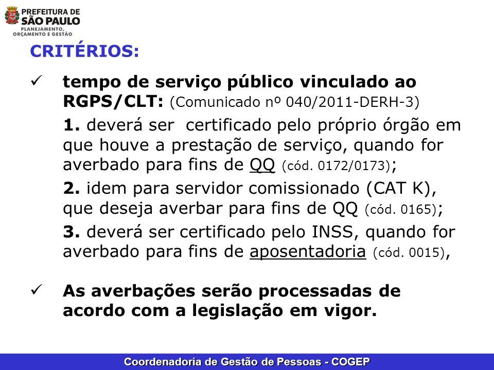 Coordenadoria de Gestão de Pessoas - COGEP CRITÉRIOS: tempo de serviço público vinculado ao RGPS/CLT: (Comunicado nº 040/2011-DERH-3) 1. deverá ser ce