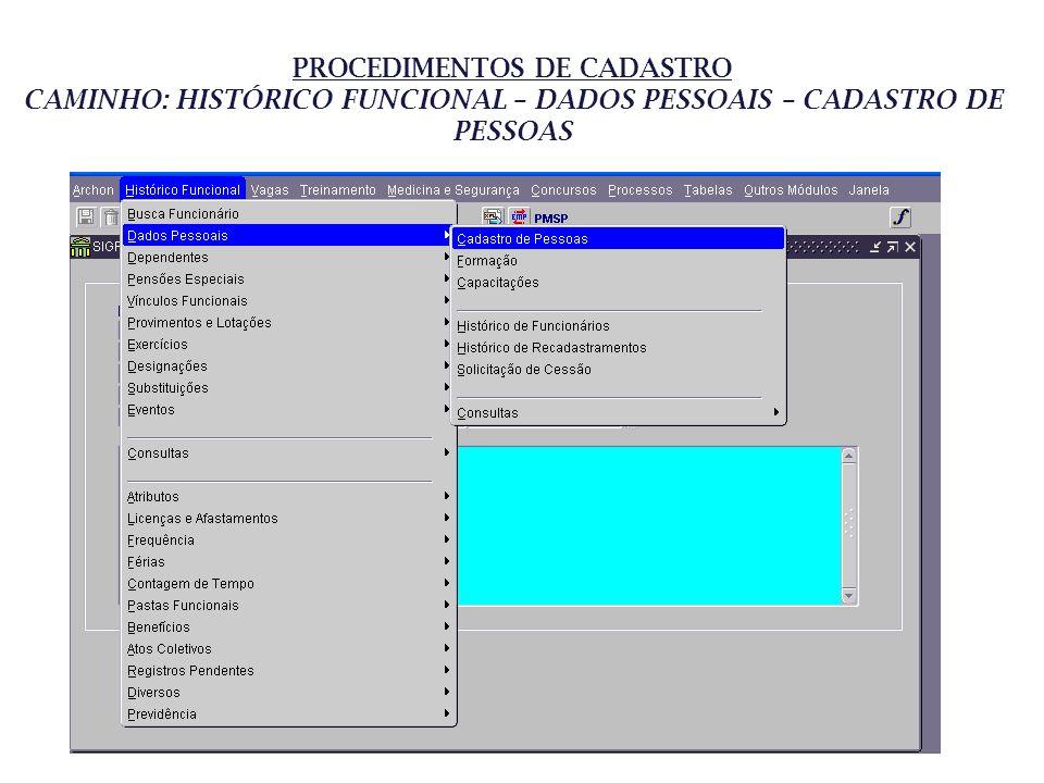 PROCEDIMENTOS DE CADASTRO CAMINHO: HISTÓRICO FUNCIONAL – DADOS PESSOAIS – CADASTRO DE PESSOAS