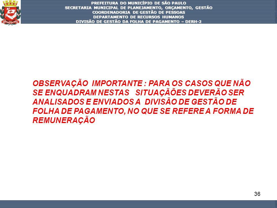 36 PREFEITURA DO MUNICÍPIO DE SÃO PAULO SECRETARIA MUNICIPAL DE PLANEJAMENTO, ORÇAMENTO, GESTÃO COORDENADORIA DE GESTÃO DE PESSOAS DEPARTAMENTO DE REC