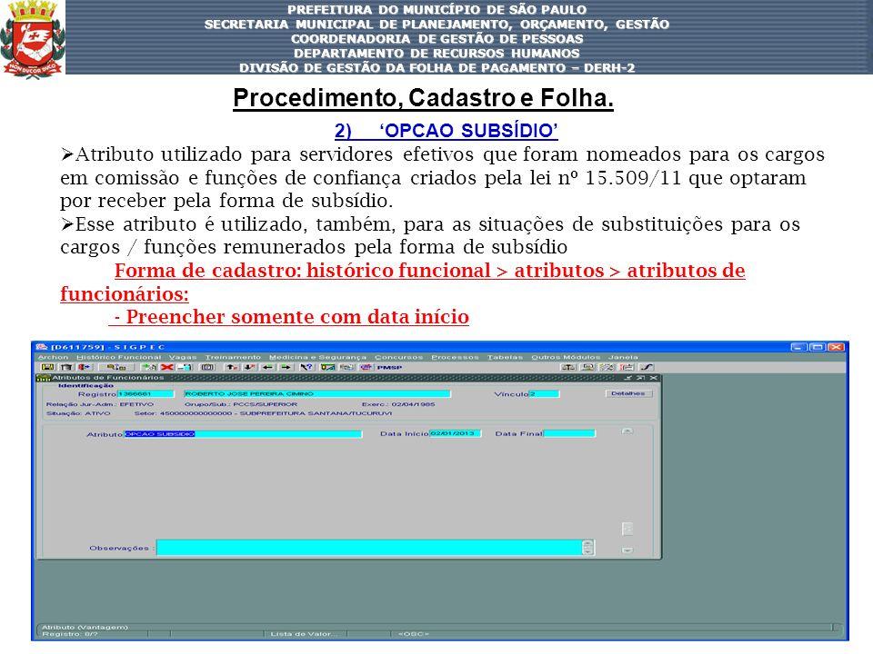 39 PREFEITURA DO MUNICÍPIO DE SÃO PAULO SECRETARIA MUNICIPAL DE PLANEJAMENTO, ORÇAMENTO, GESTÃO COORDENADORIA DE GESTÃO DE PESSOAS DEPARTAMENTO DE REC