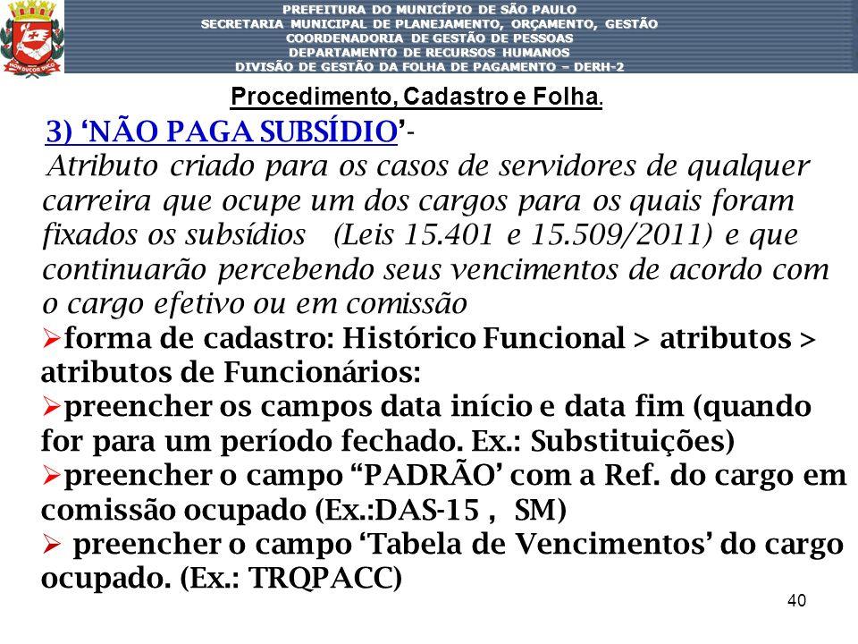 40 PREFEITURA DO MUNICÍPIO DE SÃO PAULO SECRETARIA MUNICIPAL DE PLANEJAMENTO, ORÇAMENTO, GESTÃO COORDENADORIA DE GESTÃO DE PESSOAS DEPARTAMENTO DE REC