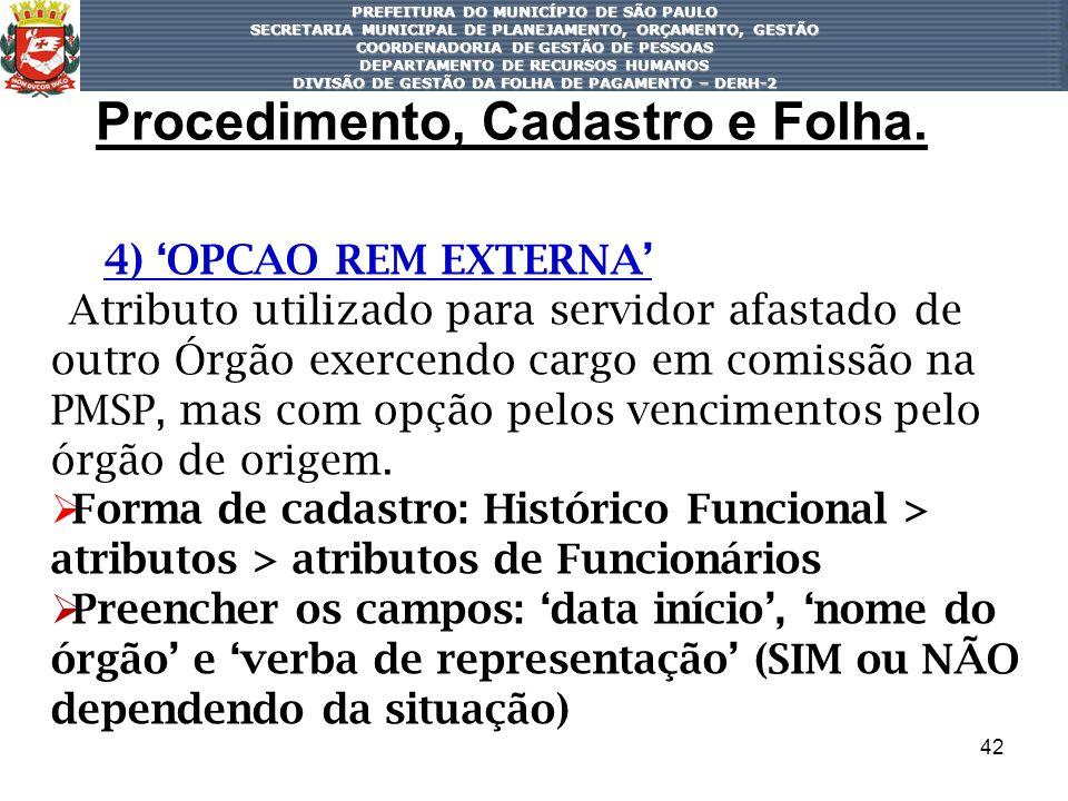 42 PREFEITURA DO MUNICÍPIO DE SÃO PAULO SECRETARIA MUNICIPAL DE PLANEJAMENTO, ORÇAMENTO, GESTÃO COORDENADORIA DE GESTÃO DE PESSOAS DEPARTAMENTO DE REC