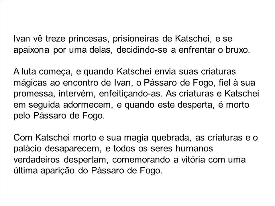 Ivan vê treze princesas, prisioneiras de Katschei, e se apaixona por uma delas, decidindo-se a enfrentar o bruxo. A luta começa, e quando Katschei env