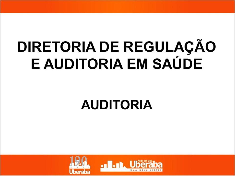 DIRETORIA DE REGULAÇÃO E AUDITORIA EM SAÚDE AUDITORIA