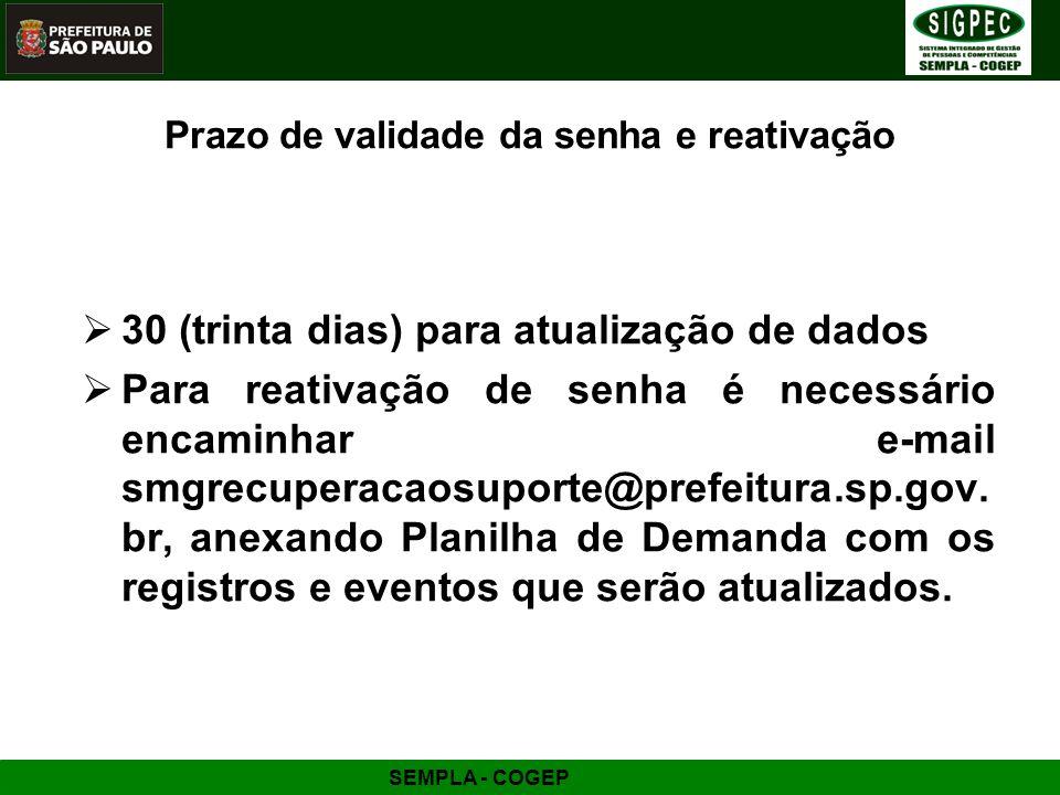 SEMPLA - COGEP Vacância A forma de vacância deve corresponder com a relação jurídica administrativa que o servidor tem com a instituição.