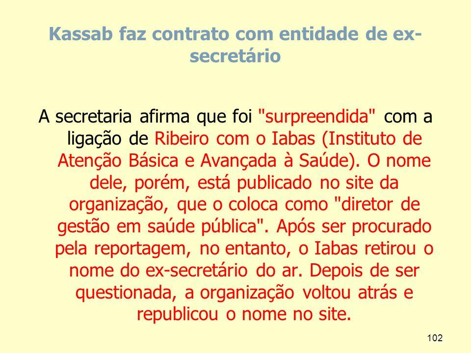Kassab faz contrato com entidade de ex- secretário A secretaria afirma que foi