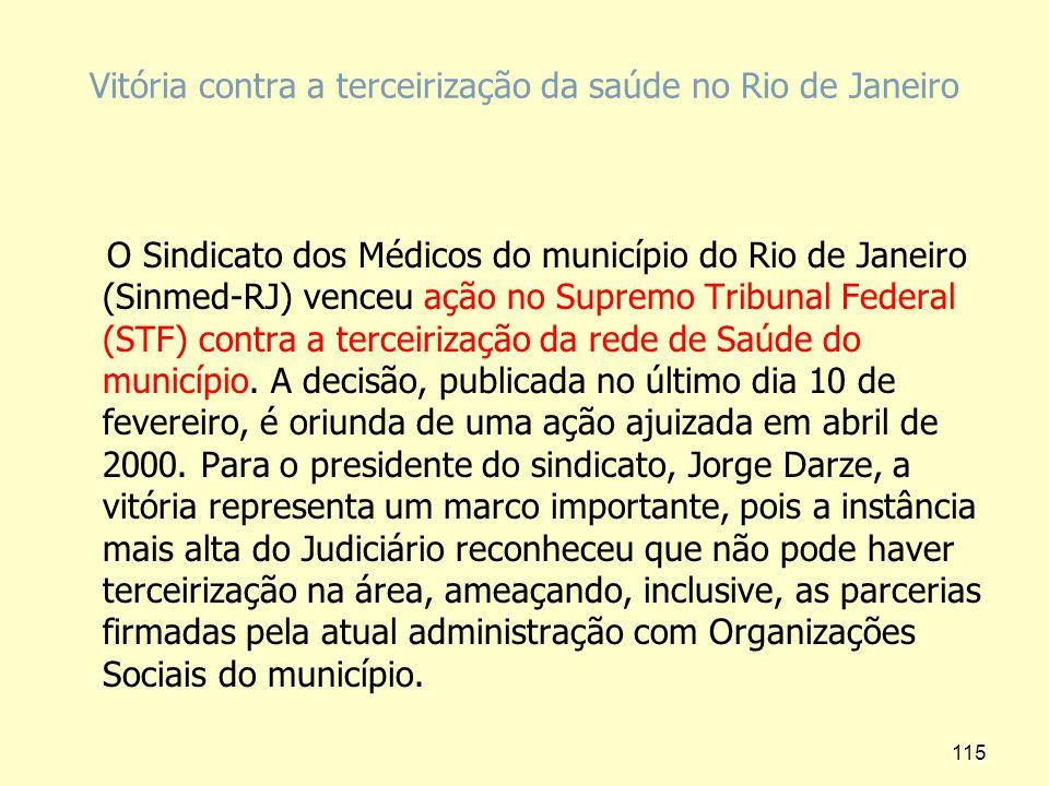 Vitória contra a terceirização da saúde no Rio de Janeiro O Sindicato dos Médicos do município do Rio de Janeiro (Sinmed-RJ) venceu ação no Supremo Tr