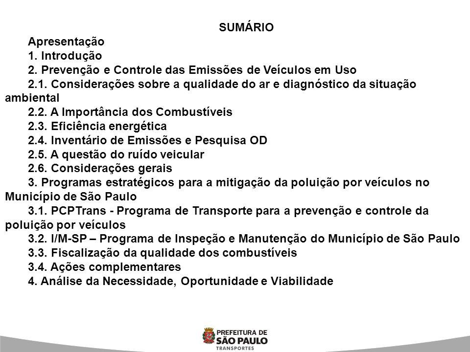 SUMÁRIO Apresentação 1. Introdução 2. Prevenção e Controle das Emissões de Veículos em Uso 2.1. Considerações sobre a qualidade do ar e diagnóstico da