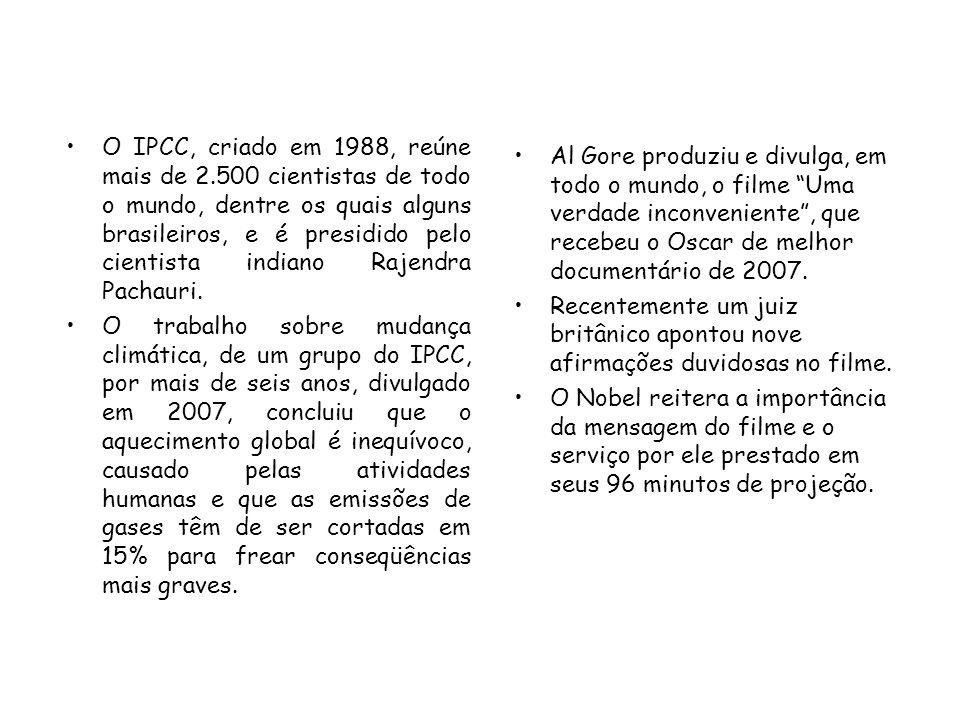 O IPCC, criado em 1988, reúne mais de 2.500 cientistas de todo o mundo, dentre os quais alguns brasileiros, e é presidido pelo cientista indiano Rajen