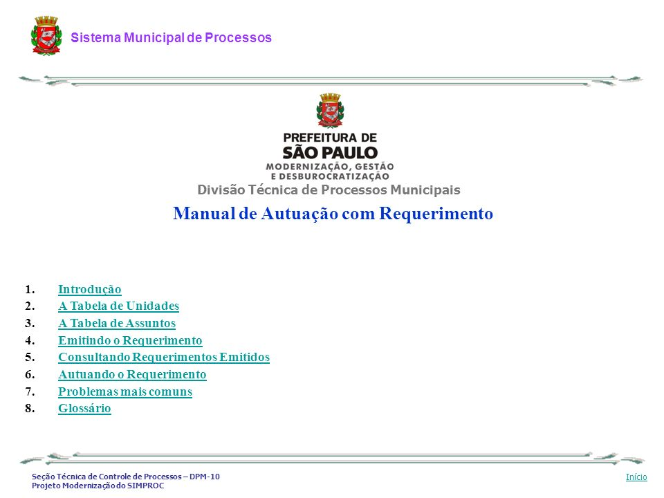 Seção Técnica de Controle de Processos – DPM-10 Projeto Modernização do SIMPROC Sistema Municipal de Processos Início A Tabela de Assuntos