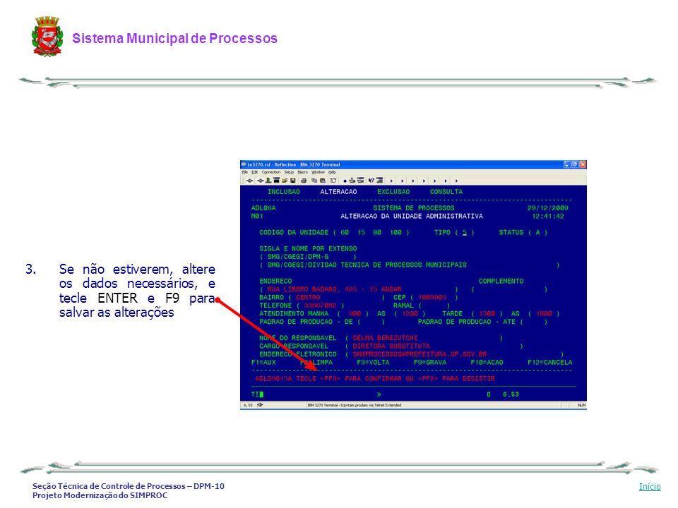 Seção Técnica de Controle de Processos – DPM-10 Projeto Modernização do SIMPROC Sistema Municipal de Processos Início 3.Se não estiverem, altere os da