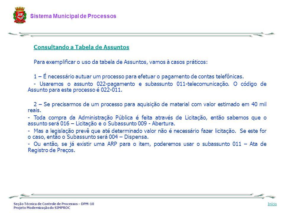 Seção Técnica de Controle de Processos – DPM-10 Projeto Modernização do SIMPROC Sistema Municipal de Processos Início Consultando a Tabela de Assuntos