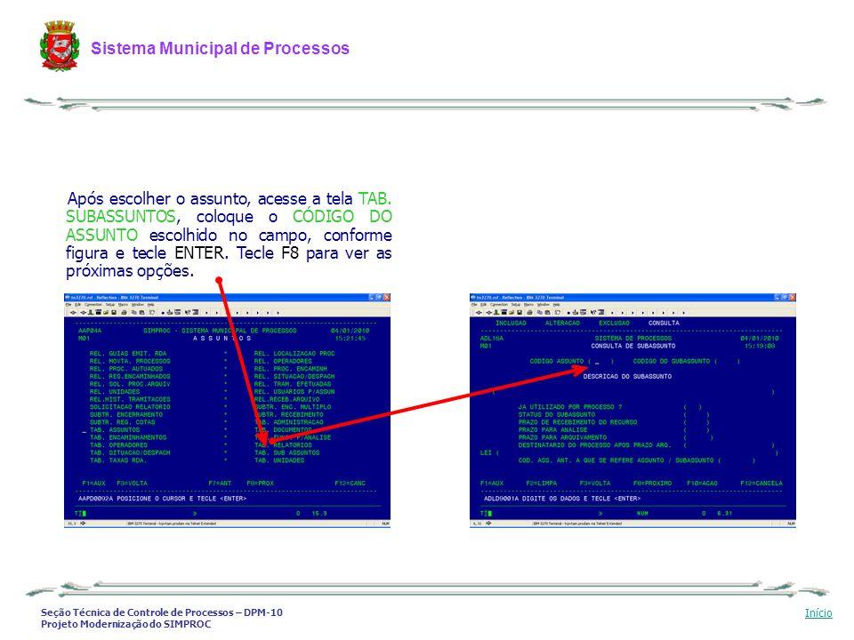 Seção Técnica de Controle de Processos – DPM-10 Projeto Modernização do SIMPROC Sistema Municipal de Processos Início Após escolher o assunto, acesse