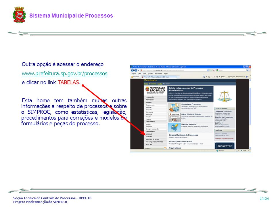 Seção Técnica de Controle de Processos – DPM-10 Projeto Modernização do SIMPROC Sistema Municipal de Processos Início Outra opção é acessar o endereço
