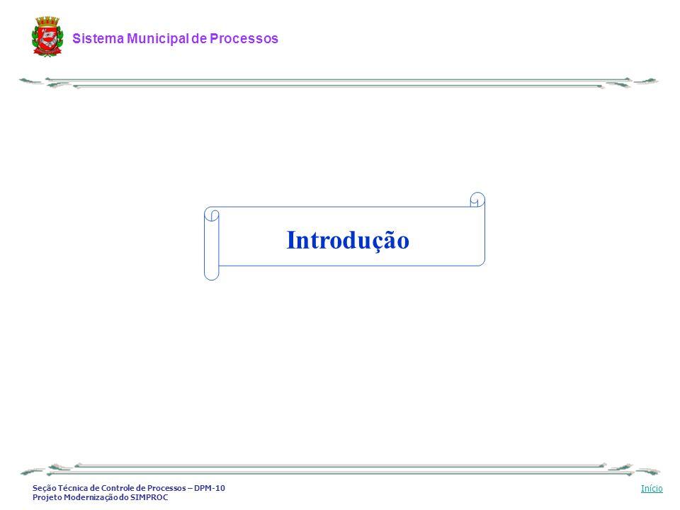Seção Técnica de Controle de Processos – DPM-10 Projeto Modernização do SIMPROC Sistema Municipal de Processos Início 2.
