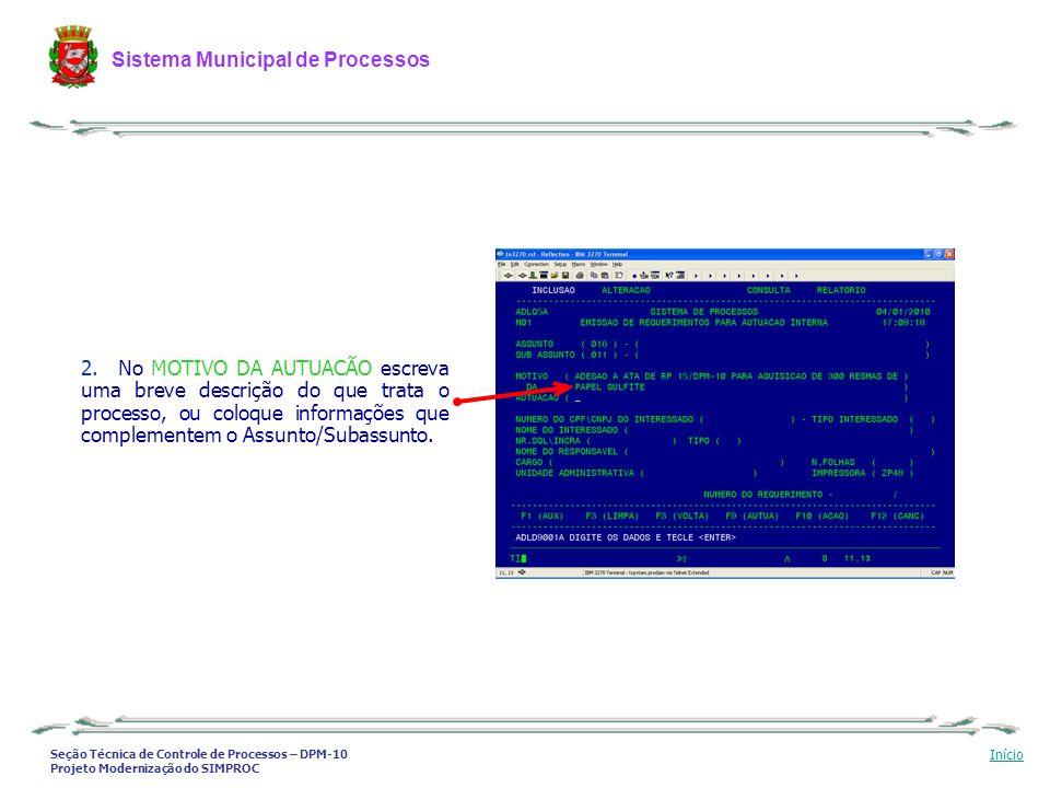 Seção Técnica de Controle de Processos – DPM-10 Projeto Modernização do SIMPROC Sistema Municipal de Processos Início 2. No MOTIVO DA AUTUACÃO escreva