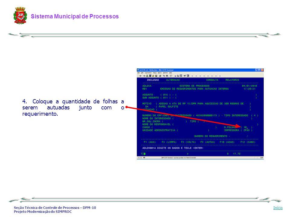 Seção Técnica de Controle de Processos – DPM-10 Projeto Modernização do SIMPROC Sistema Municipal de Processos Início 4. Coloque a quantidade de folha