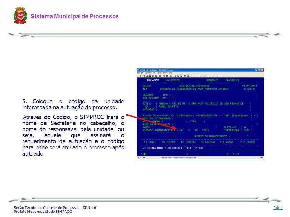 Seção Técnica de Controle de Processos – DPM-10 Projeto Modernização do SIMPROC Sistema Municipal de Processos Início 5. Coloque o código da unidade i