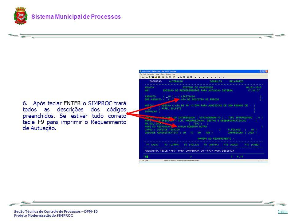 Seção Técnica de Controle de Processos – DPM-10 Projeto Modernização do SIMPROC Sistema Municipal de Processos Início 6. Após teclar ENTER o SIMPROC t