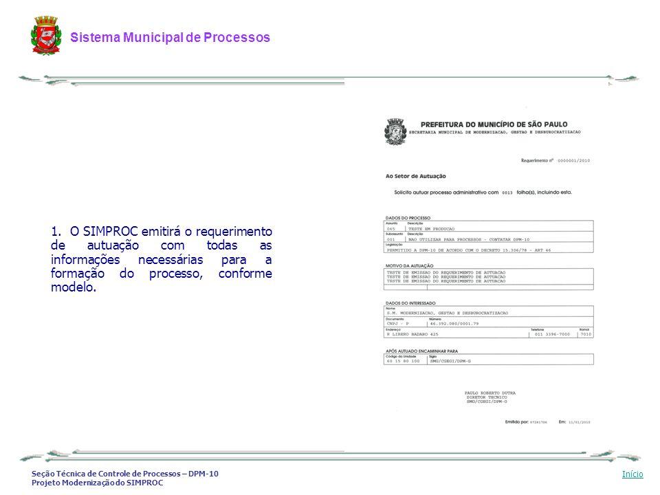 Seção Técnica de Controle de Processos – DPM-10 Projeto Modernização do SIMPROC Sistema Municipal de Processos Início 1. O SIMPROC emitirá o requerime