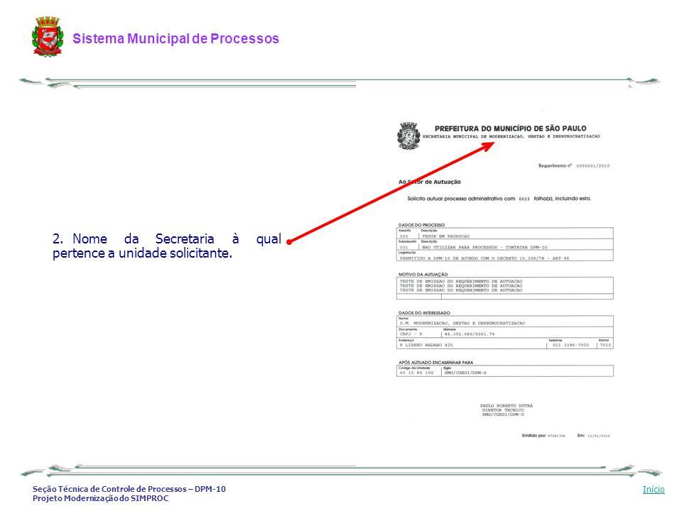Seção Técnica de Controle de Processos – DPM-10 Projeto Modernização do SIMPROC Sistema Municipal de Processos Início 2. Nome da Secretaria à qual per