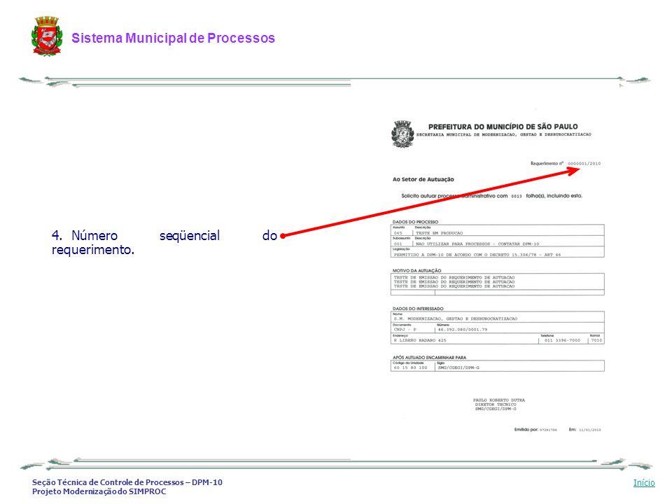 Seção Técnica de Controle de Processos – DPM-10 Projeto Modernização do SIMPROC Sistema Municipal de Processos Início 4. Número seqüencial do requerim