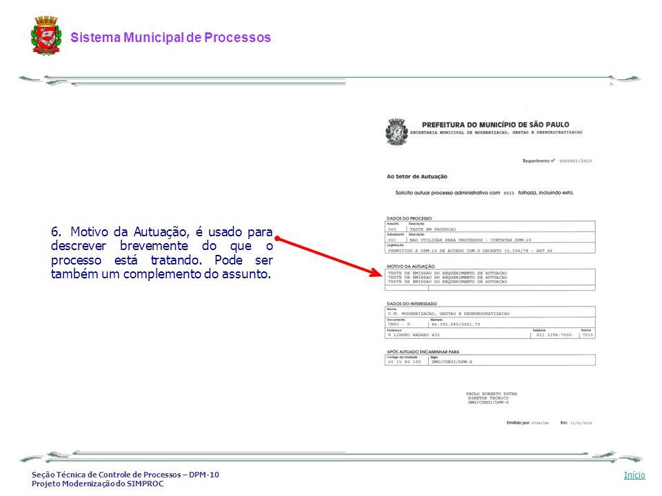 Seção Técnica de Controle de Processos – DPM-10 Projeto Modernização do SIMPROC Sistema Municipal de Processos Início 6. Motivo da Autuação, é usado p