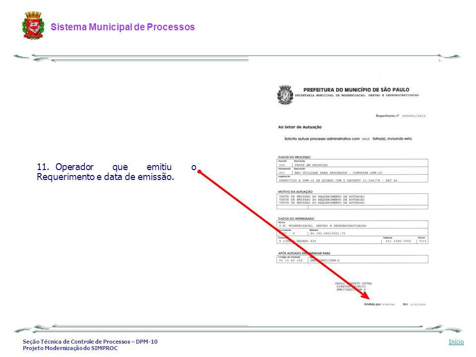 Seção Técnica de Controle de Processos – DPM-10 Projeto Modernização do SIMPROC Sistema Municipal de Processos Início 11. Operador que emitiu o Requer