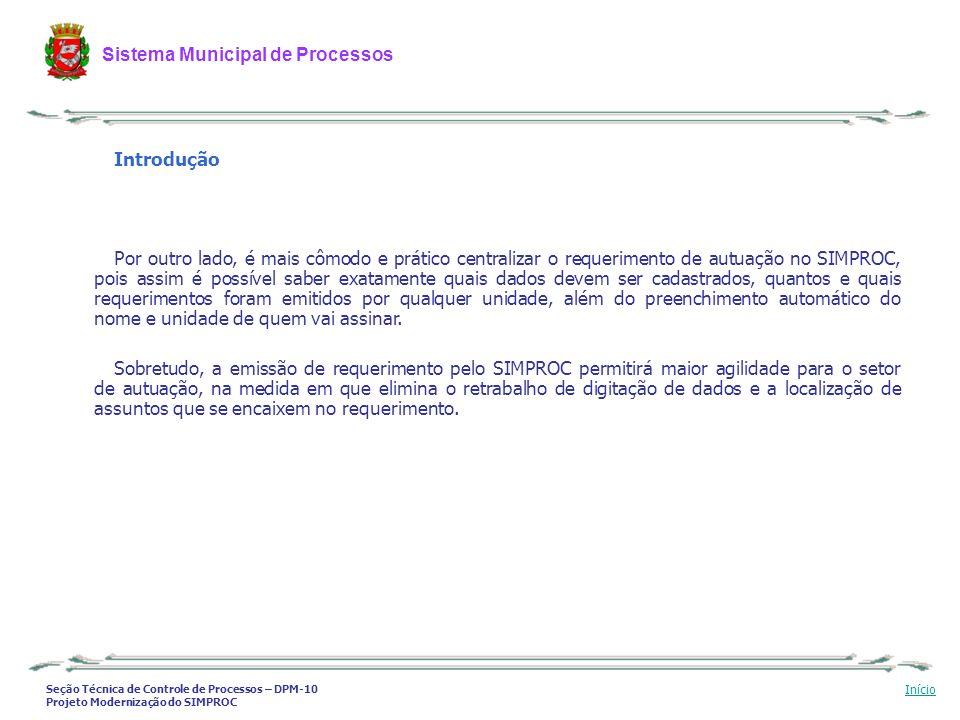 Seção Técnica de Controle de Processos – DPM-10 Projeto Modernização do SIMPROC Sistema Municipal de Processos Início Introdução Por outro lado, é mai