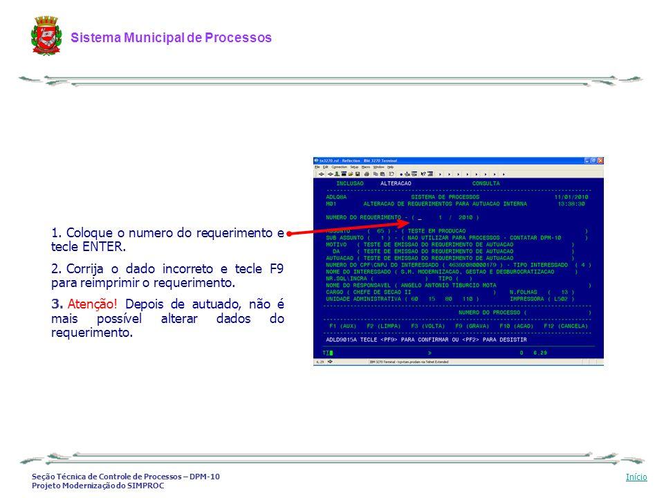 Seção Técnica de Controle de Processos – DPM-10 Projeto Modernização do SIMPROC Sistema Municipal de Processos Início 1. Coloque o numero do requerime
