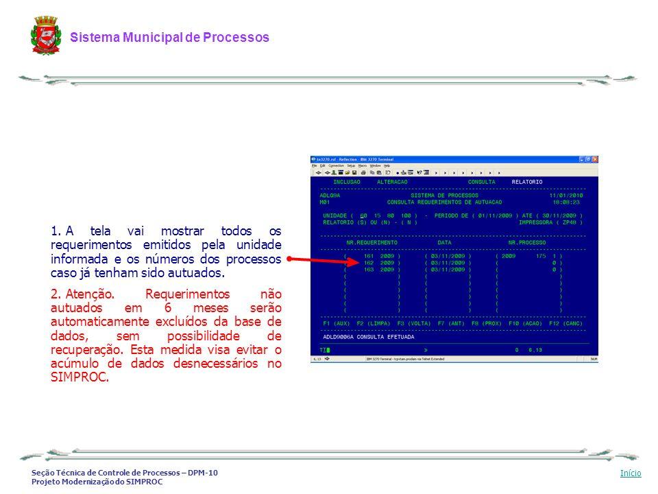 Seção Técnica de Controle de Processos – DPM-10 Projeto Modernização do SIMPROC Sistema Municipal de Processos Início 1. A tela vai mostrar todos os r