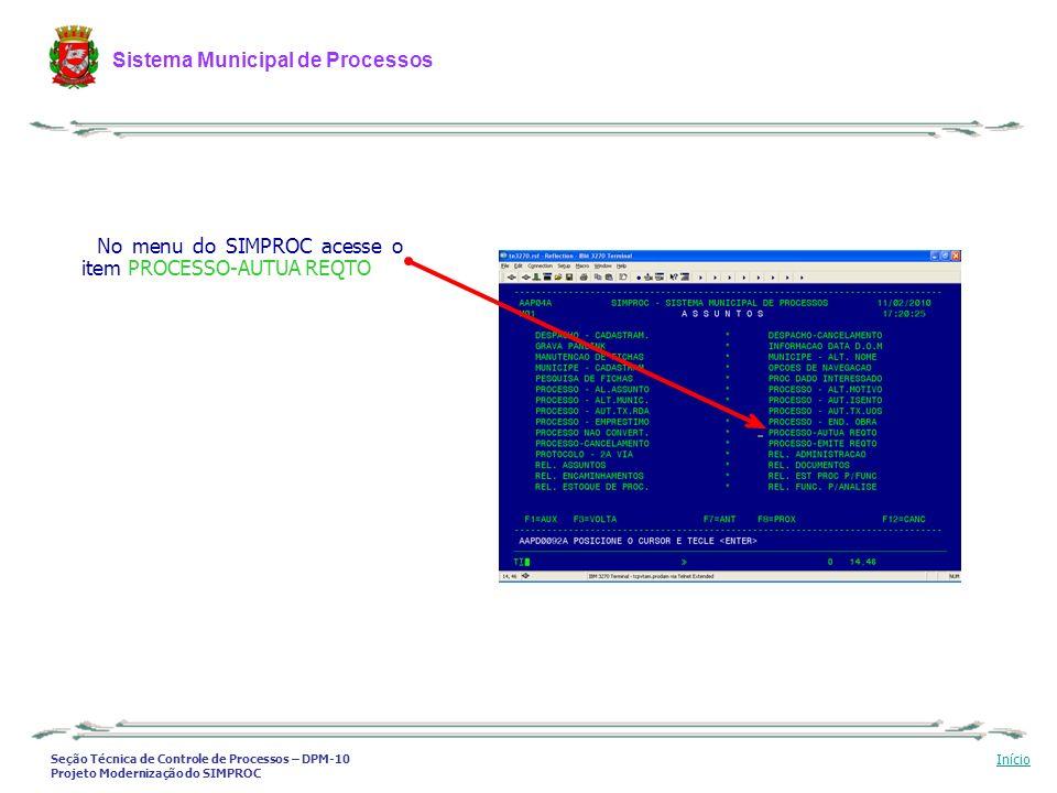 Seção Técnica de Controle de Processos – DPM-10 Projeto Modernização do SIMPROC Sistema Municipal de Processos Início No menu do SIMPROC acesse o item