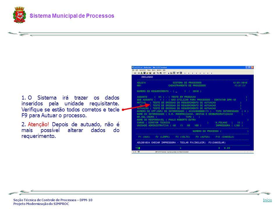 Seção Técnica de Controle de Processos – DPM-10 Projeto Modernização do SIMPROC Sistema Municipal de Processos Início 1. O Sistema irá trazer os dados