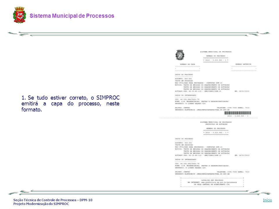 Seção Técnica de Controle de Processos – DPM-10 Projeto Modernização do SIMPROC Sistema Municipal de Processos Início 1. Se tudo estiver correto, o SI