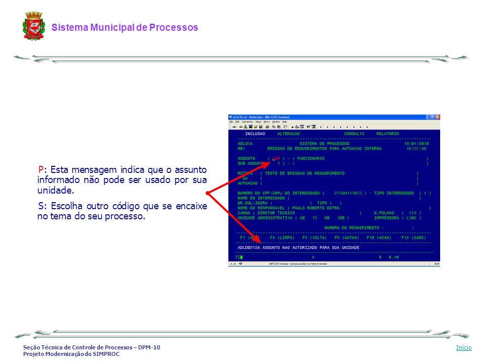 Seção Técnica de Controle de Processos – DPM-10 Projeto Modernização do SIMPROC Sistema Municipal de Processos Início P: Esta mensagem indica que o as