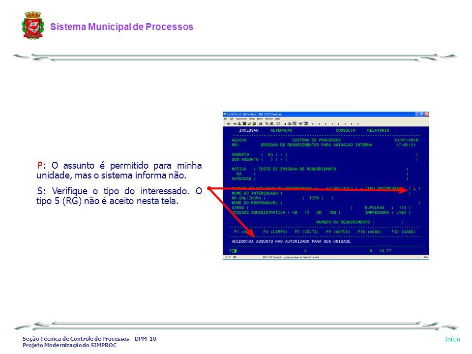 Seção Técnica de Controle de Processos – DPM-10 Projeto Modernização do SIMPROC Sistema Municipal de Processos Início P: O assunto é permitido para mi