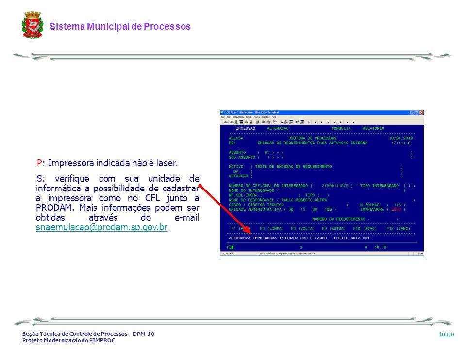 Seção Técnica de Controle de Processos – DPM-10 Projeto Modernização do SIMPROC Sistema Municipal de Processos Início P: Impressora indicada não é las