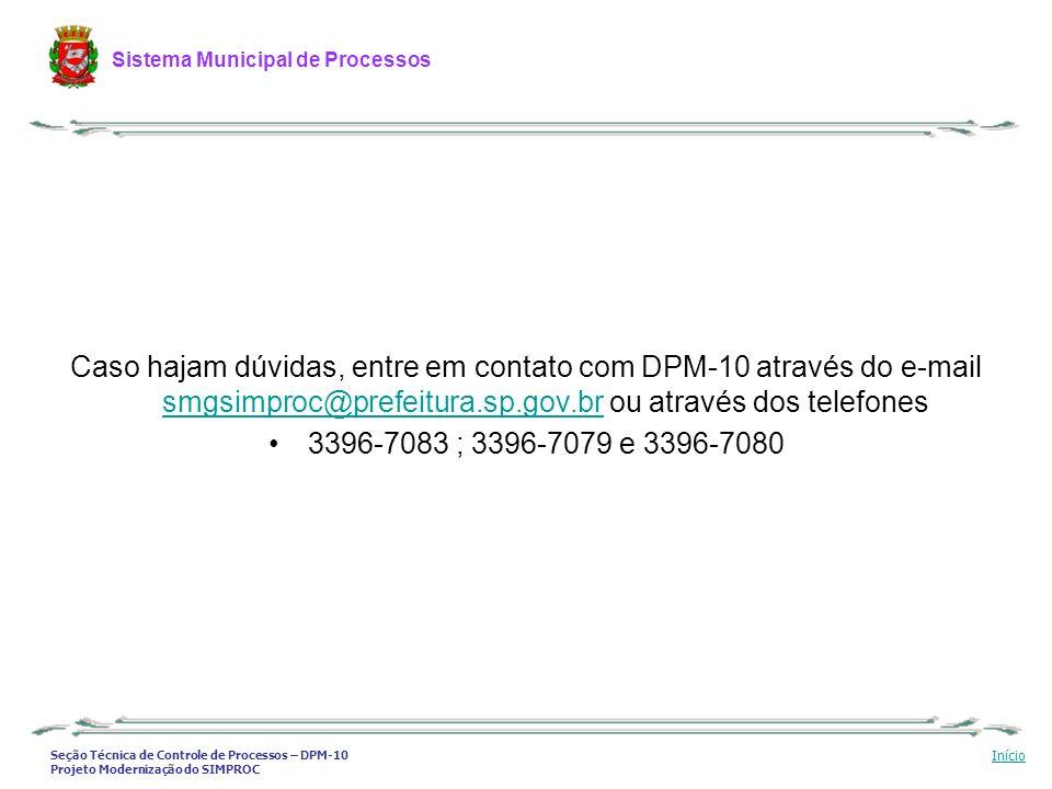 Seção Técnica de Controle de Processos – DPM-10 Projeto Modernização do SIMPROC Sistema Municipal de Processos Início Caso hajam dúvidas, entre em con