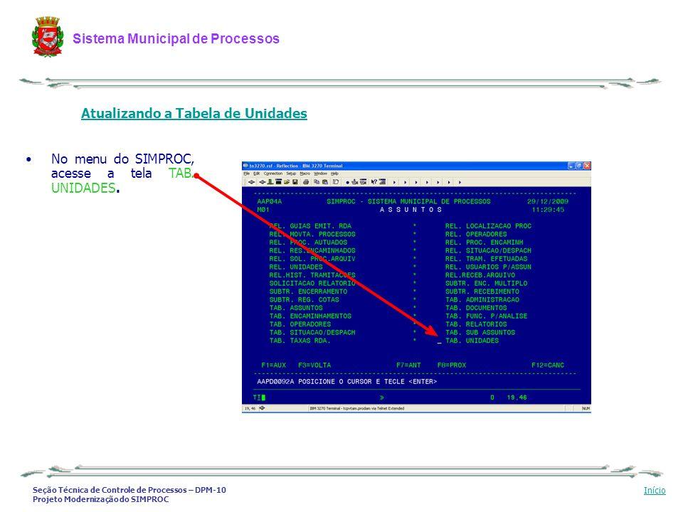 Seção Técnica de Controle de Processos – DPM-10 Projeto Modernização do SIMPROC Sistema Municipal de Processos Início 1.Digite o CÓDIGO DA UNIDADE e tecle ENTER.