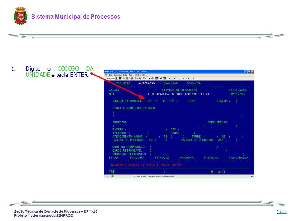 Seção Técnica de Controle de Processos – DPM-10 Projeto Modernização do SIMPROC Sistema Municipal de Processos Início 1.Digite o CÓDIGO DA UNIDADE e t
