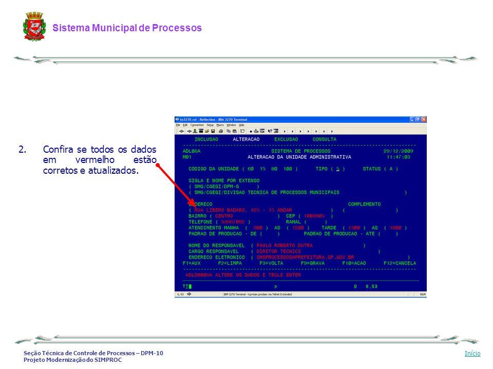Seção Técnica de Controle de Processos – DPM-10 Projeto Modernização do SIMPROC Sistema Municipal de Processos Início 3.Se não estiverem, altere os dados necessários, e tecle ENTER e F9 para salvar as alterações