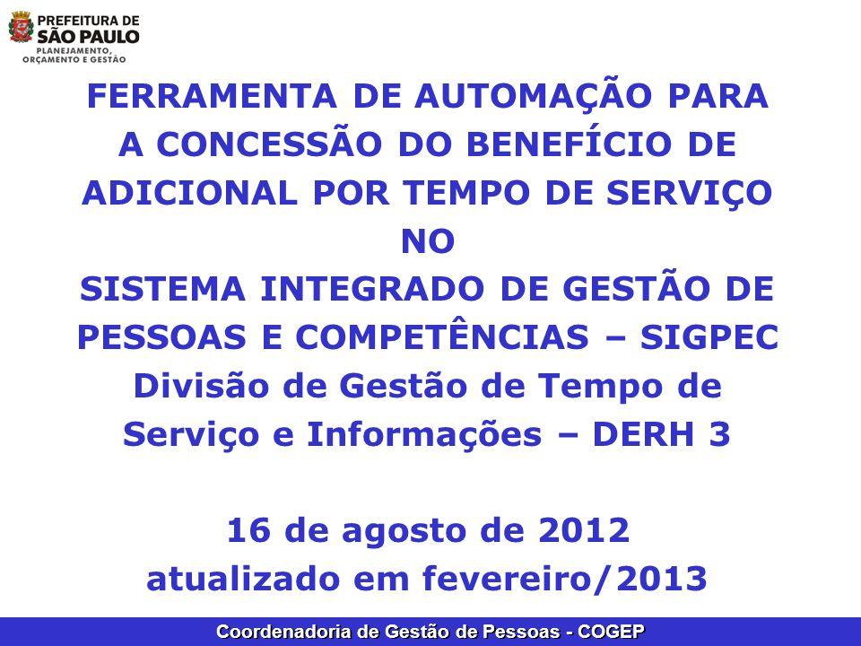 Coordenadoria de Gestão de Pessoas - COGEP FERRAMENTA DE AUTOMAÇÃO PARA A CONCESSÃO DO BENEFÍCIO DE ADICIONAL POR TEMPO DE SERVIÇO NO SISTEMA INTEGRAD