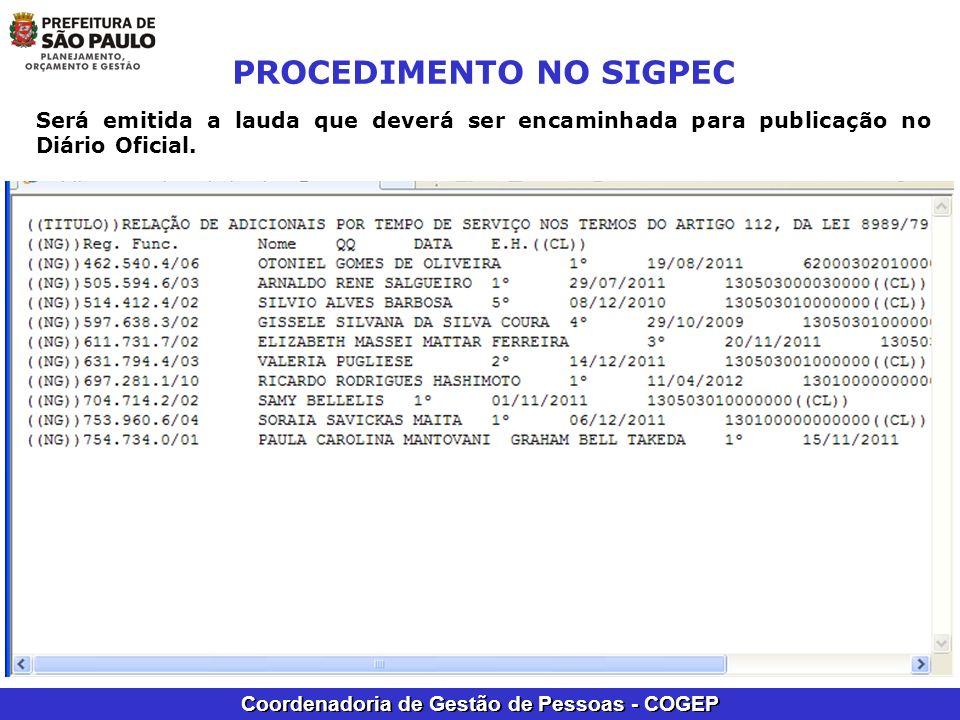Coordenadoria de Gestão de Pessoas - COGEP PROCEDIMENTO NO SIGPEC Será emitida a lauda que deverá ser encaminhada para publicação no Diário Oficial.