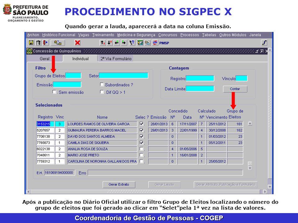Coordenadoria de Gestão de Pessoas - COGEP PROCEDIMENTO NO SIGPEC X Quando gerar a lauda, aparecerá a data na coluna Emissão. Após a publicação no Diá