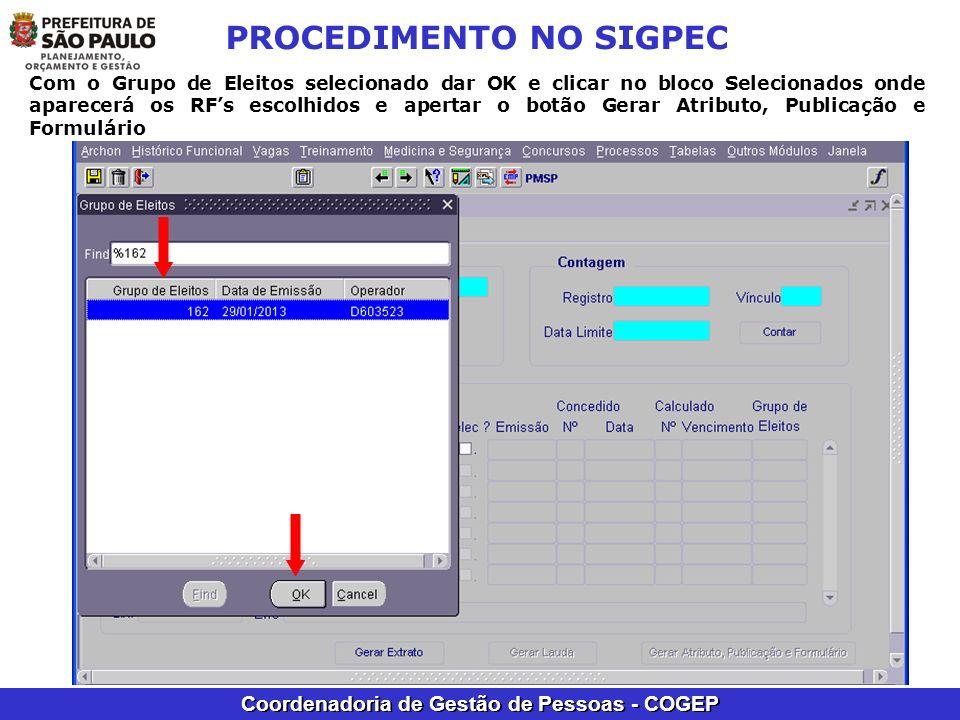 Coordenadoria de Gestão de Pessoas - COGEP PROCEDIMENTO NO SIGPEC Com o Grupo de Eleitos selecionado dar OK e clicar no bloco Selecionados onde aparec