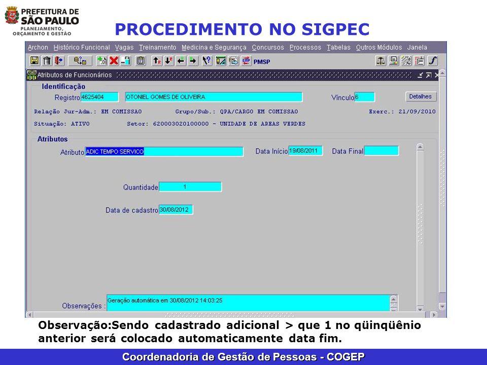 Coordenadoria de Gestão de Pessoas - COGEP PROCEDIMENTO NO SIGPEC Observação:Sendo cadastrado adicional > que 1 no qüinqüênio anterior será colocado a