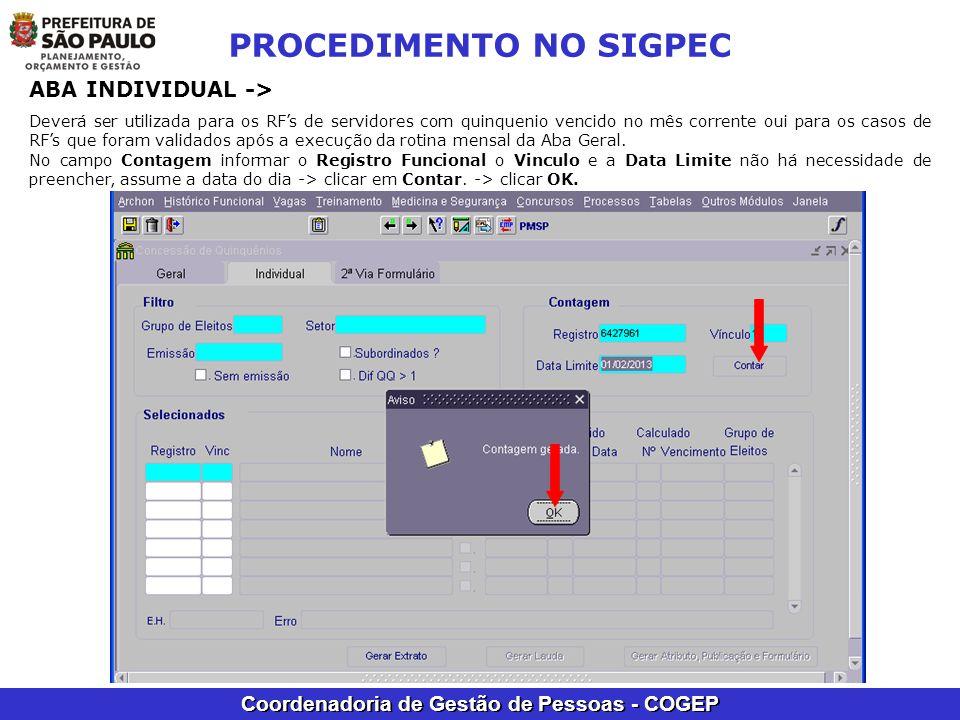 Coordenadoria de Gestão de Pessoas - COGEP PROCEDIMENTO NO SIGPEC ABA INDIVIDUAL -> Deverá ser utilizada para os RFs de servidores com quinquenio venc